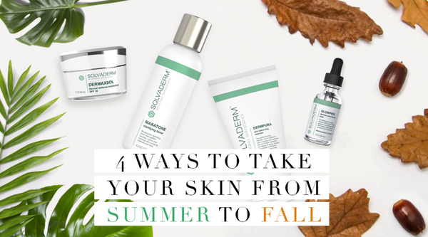 4 Ways To Take Your Skincare From Summer To Fall