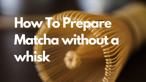 How to Prepare Matcha If You Don't Have A Whisk