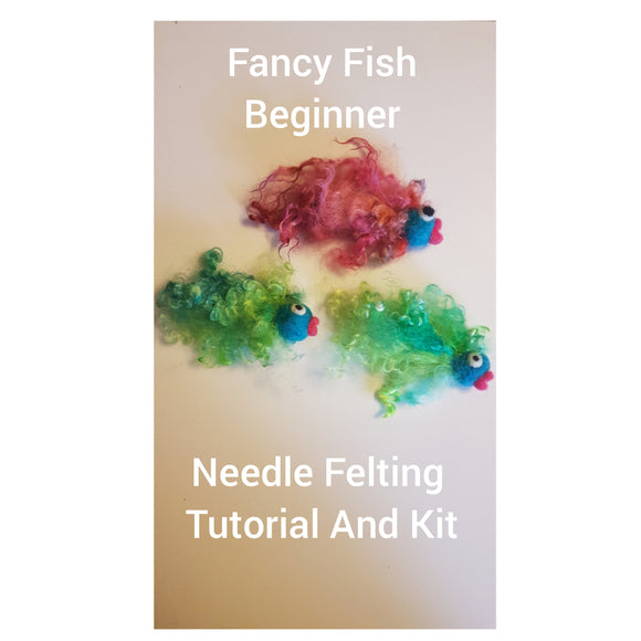 Fancy Fish - Needle Felting Kit & Tutorial