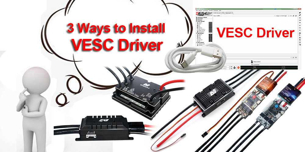 VESC Driver 2: Do you know the 3 Ways to Install VESC Driver?