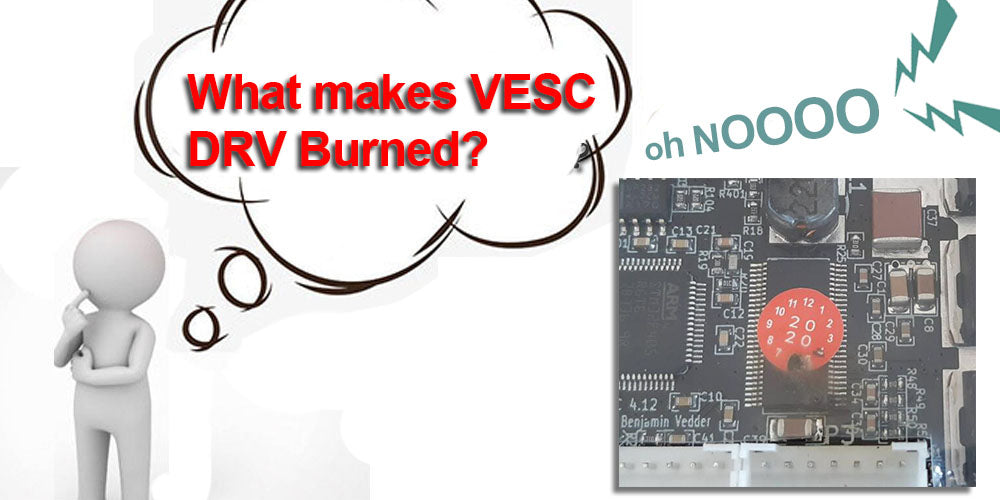 What makes VESC DRV Burned?