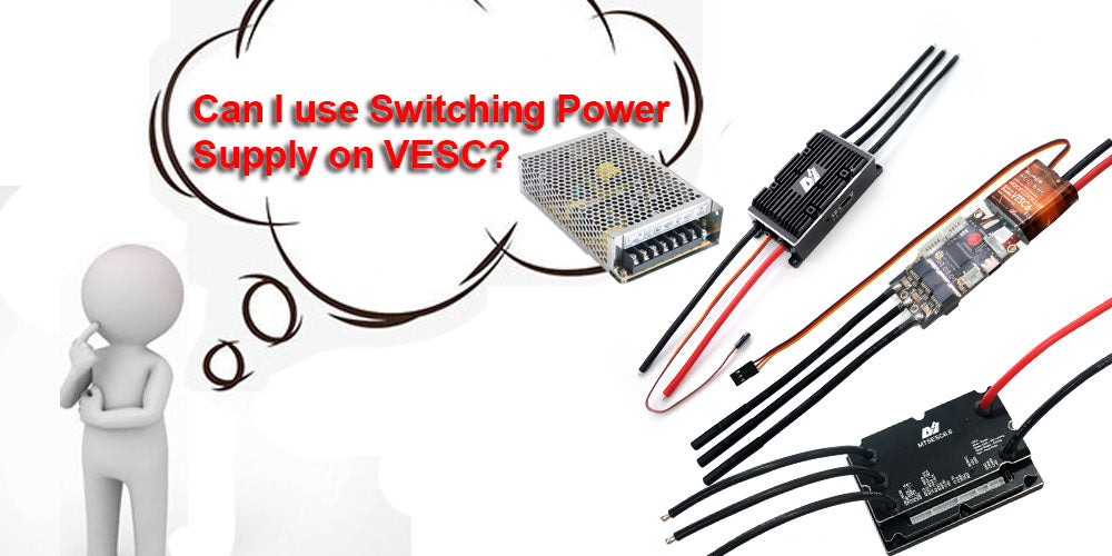 Can I use Switching Power Supply on VESC?