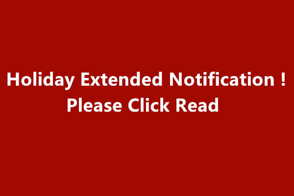 Holiday Extended Notification !!!