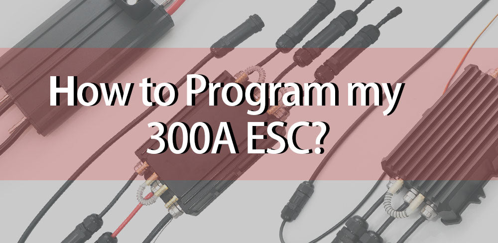 How can I Program My 300A ESC?