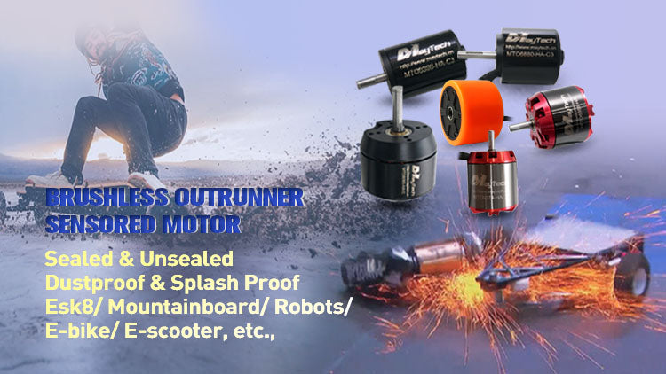 Brushless Outrunner Sensored Motor Open Cover and Sealed Closed Cover Versions  5055/5065/6355/6365/6374/6396/6880/8085 Belt-driven Sensored Motor with 6mm Shaft, 8mm Shaft, 10mm Shaft, 12mm Shaft, with keyway  70mm/90mm Brushless Hub Motor   New Design Powerful 11270 Outrunner Water-cooled Motor  Application: Electric Skateboard, Longboard, Mountainboard, City Skateboard, Street Skateboard, All Terrain Off-road Esk8, Fighting Robots, Walking Robots, Delivery Robots, Agricultural Robots, Monitering Robots, Underwater Robots, ROV, E-bike, E-scooter, MTB E-bike, Cble Camera, Fishing Boat, RC Boat, Go-cart, RC Airplane, RC Drone, Printing Device, Hydrological Monitering Device, etc.,