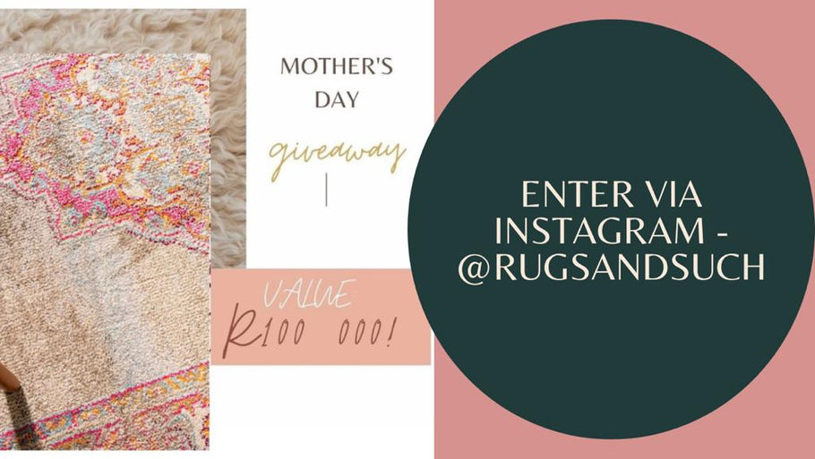 Mother's Day Giveaway - R100 000 - 2021