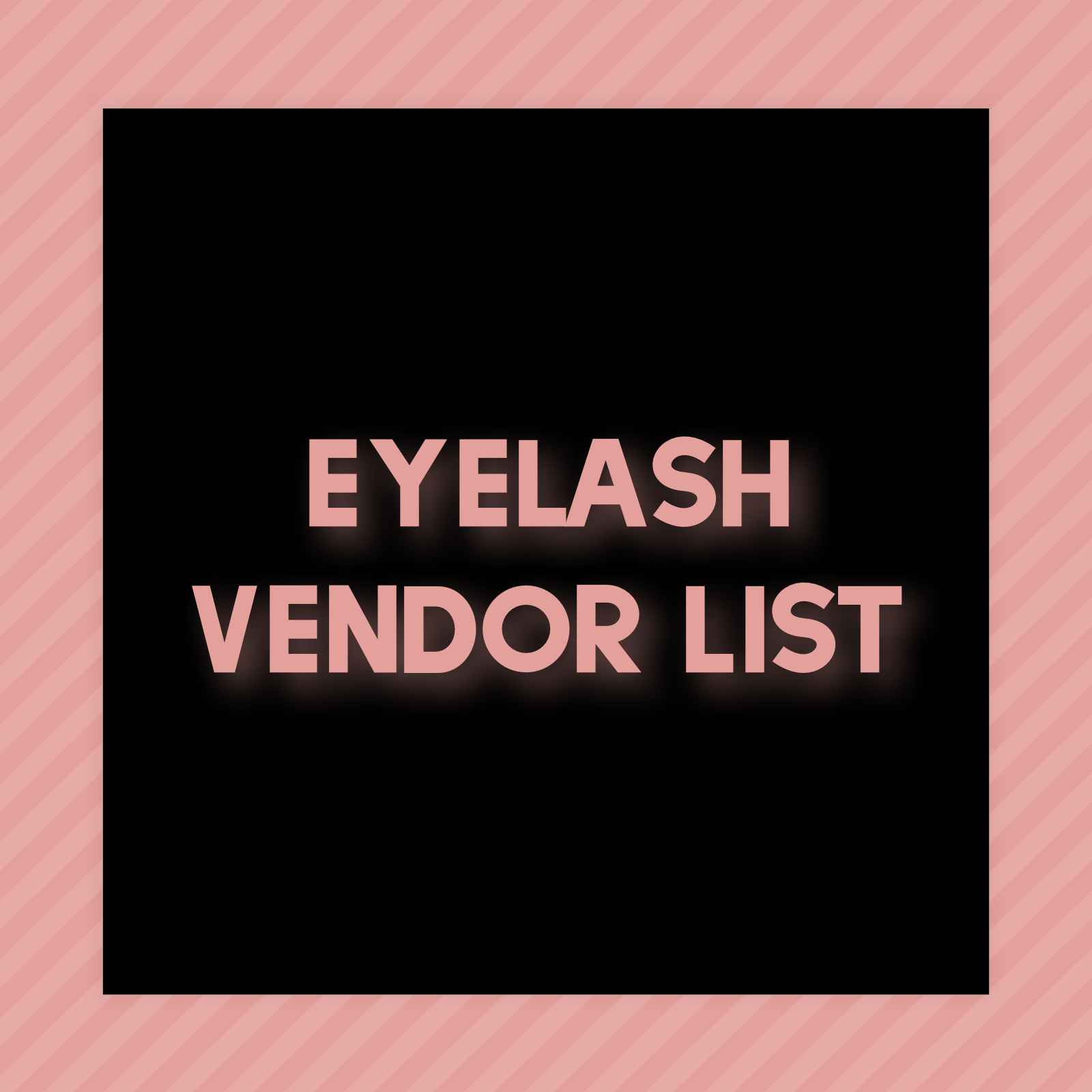 EYELASH VENDORS – Hey Girl Hustle