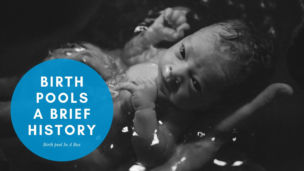 Birth Pools - A Brief History