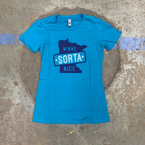MINNE SORTA NICE -Women's Cut- TEAL