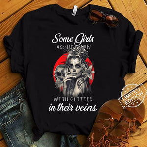 Born with glitter in their veins T-shirt-bdn01092001