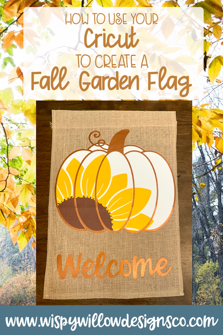 How to Use your Cricut to Create a Fall Garden Flag