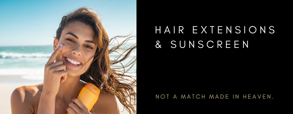 Hair Extensions and Sunscreen