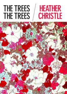 The Trees The Trees - Heather Christle (Used)