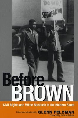 Before Brown: Civil Rights and White Backlash in the Modern South - Glenn Feldman (Used)
