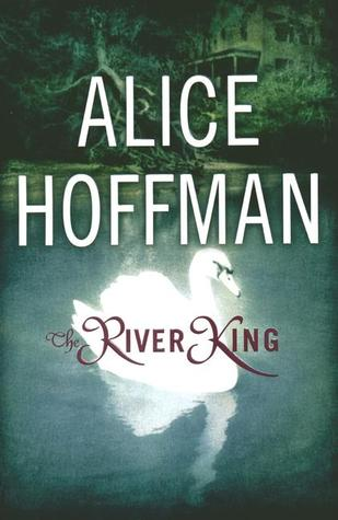 The River King - Alice Hoffman (Used)