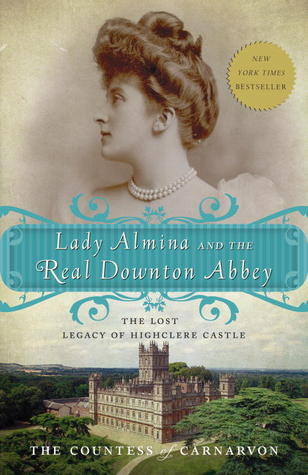 Lady Almina and the Real Downton Abbey - Fiona Carnarvon (Used)