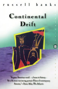 Continental Drift - Russell Banks (Used)