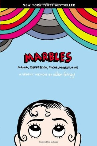Marbles: Mania, Depression, Michaelangelo & Me - Ellen Forney (Used)