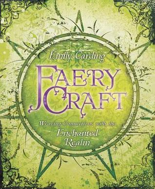 Faery Craft - Emily Carding (Used)