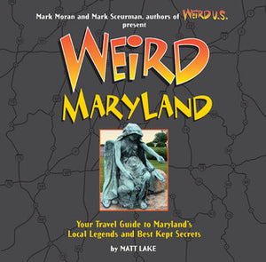 Weird Maryland - Matt Lake
