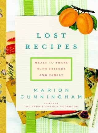 Lost Recipes: Meals to Share With Your Friends and Family - Marion Cunningham (Used)