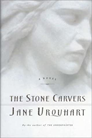 The Stone Carvers - Jane Urquhart (Used)