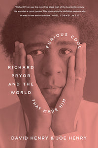 Furious Cool: Richard Pryor and The World That Made Him - David Henry & Joe Henry (Used)