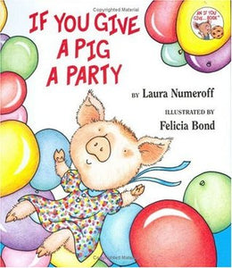 If You Give a Pig a Party - Laura Numeroff (Used)
