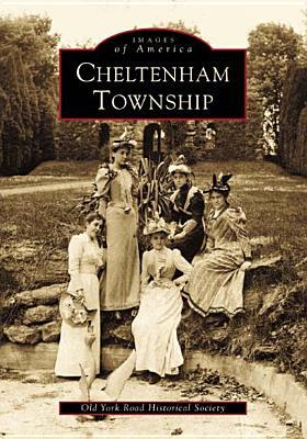 Cheltenham Township: Images of America - Old York Historical Society (Used)