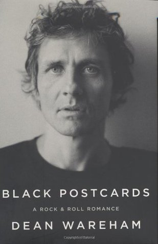 Black Postcards: A Rock & Roll Romance - Dean Wareham