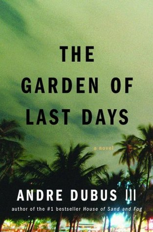 The Garden of Last Days - Andre Dubus III (Used)