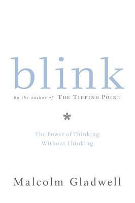 Blink: The Power of Thinking Without Thinking - Malcolm Gladwell (Used)