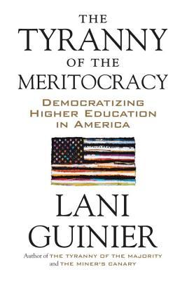 The Tyranny of Meritocracy - Lani Guinier (Used)