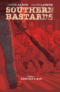 Southern Bastards, Vol. 1 - Jason Aaron & Jason Latour (Used)
