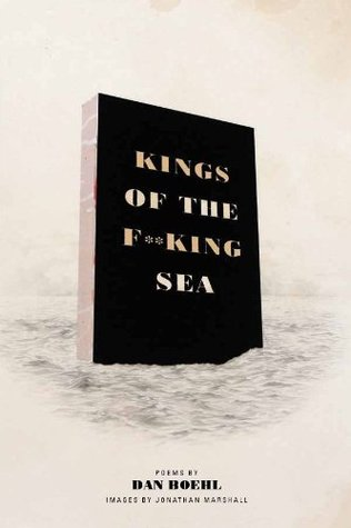 Kings of The F**king Sea - Dan Boehl (Used)
