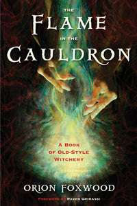 The Flame in the Cauldron - Orion Foxwood