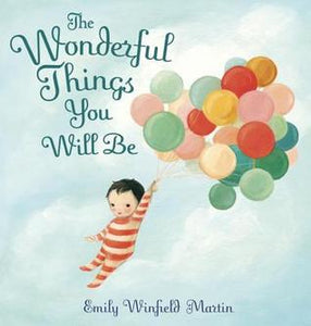 The Wonderful Things You Will Be - Emily Winfield Martin (Used)