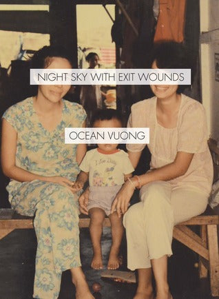 Night Sky with Exit Wounds - Ocean Vuong