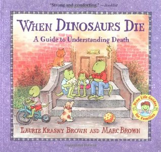 When Dinosaurs Die: A Guide to Understanding Death - Laurie Krasny Brown & Marc Brown (Used)