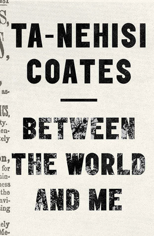 Between the World and Me - Ta-Nehisi Coates (Used)