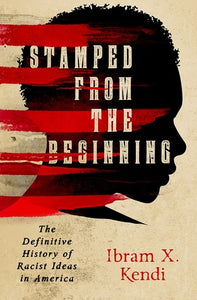 Stamped From The Beginning - Ibram X. Kendi (Used)