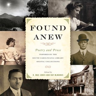 Found Anew: Poetry and Prose Inspired by the South Caroliniana Library Digital Collections - Ray McManus