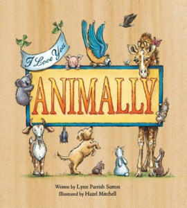I Love You, Animally - Lynn Parrish Sutton (Used)