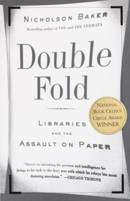 Double Fold: Libraries and the Assault on Paper - Nicholson Baker (Used)