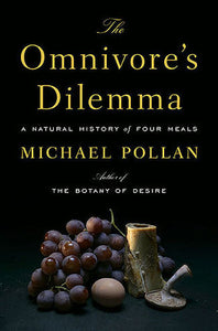The Omnivore's Dilemma - Michael Pollan (Used)