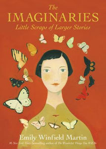The Imaginaries: Little Scraps of Larger Stories - Emily Winfield Martin