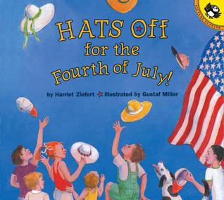 Hats Off For the Fourth of July! - Harriet Ziefert (Used)