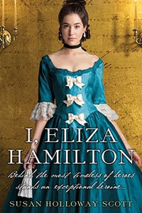 I, Eliza Hamilton - Susan Holloway Scott (Used)