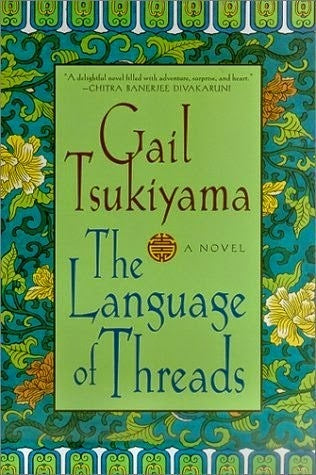 The Language of Threads - Gail Tsukiyama (USed)