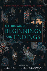 A Thousand Beginnings and Endings - Ellen Oh & Elise Chapman